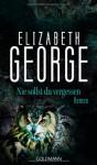 Nie sollst du vergessen (Inspector Lynley #11) - Elizabeth George