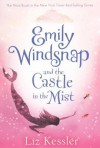 Emily Windsnap and the Castle in the Mist - Liz Kessler, Natacha Ledwidge