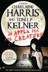 An Apple for the Creature - Charlaine Harris, Ilona Andrews, Toni L.P. Kelner, Steve Hockensmith