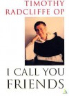 I Call You Friends: (Compact Format) - Timothy Radcliffe