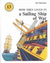 How They Lived in a Sailing Ship of War - Ian Morrison