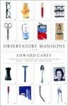 Observatory Mansions - Edward Carey