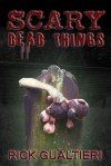 Scary Dead Things - Rick Gualtieri