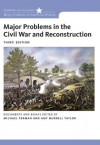 Major Problems in the Civil War and Reconstruction: Documents and Essays (Major Problems in American History) - Michael Perman, Amy Taylor