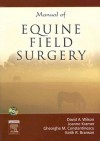 Manual of Equine Field Surgery [With DVD] - David Wilson