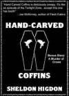 Hand-Carved Coffins (w/ bonus story A Murder of Crows) - Sheldon Higdon