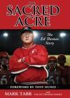 The Sacred Acre (Enhanced Edition): The Ed Thomas Story - Mark Tabb, Tony Dungy