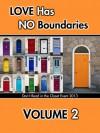 Love Has No Boundaries Anthology: Volume 2 - Heidi Belleau, Dev Bentham, Mandy Beyers, Anna Birmingham, Brannan Black, Lia Black, Leta Blake, A.L. Boyd, Penny Brandon, Aimee Brissay, Bette Browne, L.L. Bucknor, H.A. Caine, Dana Cavallon, Wendy Clements, Charlie Cochet
