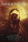 Shock Totem 2: Curious Tales of the Macabre and Twisted - K. Allen Wood, Vincent Pendergast, David J. Bell, Nick Bronson
