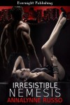 Irresistible Nemesis - Annalynne Russo