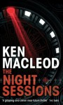 The Night Sessions: A Novel - Ken MacLeod