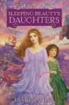 Sleeping Beauty's Daughters - Diane Zahler