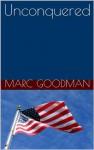 Unconquered (A J.D. McLane novel) - Marc Goodman