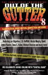 Out of the Gutter 8 - Matthew Louis, Joe Clifford, Court Merrigan, Les Edgerton, Matthew C. Funk, Jen Conley, Richie Narvaez, Todd Mohr, Dana D. Kabel, Mike Monson, Michael Bracken, David James Keaton, David Corbett, T. Fox Dunham, Chris Leek, C.S. DeWildt, Nicola Murphy, Ryan Sayles, Andrew Hi