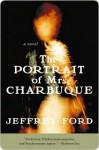 The Portrait of Mrs. Charbuque - Jeffrey Ford