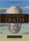The Denial of Death - Ernest Becker, Raymond Todd