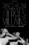 Heroes and Villains: Essays on Music, Movies, Comics, and Culture - David Hajdu