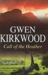 Call of the Heather - Gwen Kirkwood