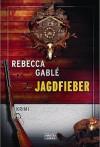 Jagdfieber - Rebecca Gablé