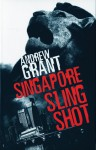 Singapore Sling-Shot - Andrew Grant