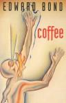Coffee - Edward Bond