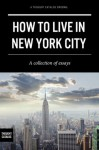How to Live in New York City - Thought Catalog