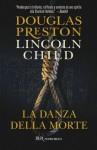 La danza della morte: Serie di Pendergast Vol.4 (Narrativa) (Italian Edition) - Douglas Preston, Lincoln Child, Andrea Carlo Cappi