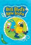 Bill Bird's New Boots - Vivian French, Alison Bartlett