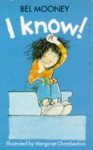 I Know! - Bel Mooney, Margaret Chamberlain