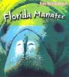 Florida Manatee - Louise Spilsbury, Richard Spilsbury
