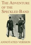 The Adventure of the Speckled Band - Annotated Version (Focus on Sherlock Holmes) - Sidney Paget, George Cavendish, Arthur Conan Doyle