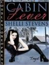 Cabin Fever - Shelli Stevens