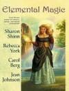 Elemental Magic (Includes: Moon, #6.5) - Sharon Shinn, Rebecca York, Carol Berg, Jean Johnson