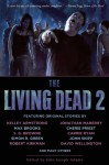 The Living Dead 2 - Simon R. Green, Max Brooks, Kelley Armstrong, Tananarive Due, Gary A. Braunbeck, Robert Kirkman, Kelly Link, Steven Barnes, Adam-Troy Castro, David Wellington, Paul J. McAuley, David J. Schow, Molly Brown, Steven Popkes, David Moody, Brian Keene, Seth Lindberg, Rory Harpe