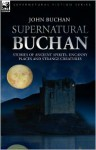 Supernatural Tales - John Buchan