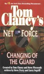 Changing of the Guard - Tom Clancy, Steve Perry, Steve Pieczenik, Larry Segriff
