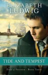 Tide and Tempest (Edge of Freedom Book #3) - Elizabeth Ludwig