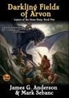 Darkling Fields of Arvon - James G. Anderson, Mark Seabanc
