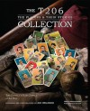 The T206 Collection: The Players & Their Stories - Joe Orlando, Ellen Zappala, Tom Zappala