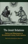 The Jesuit Relations: Natives and Missionaries in Seventeenth-Century North America - Allan Greer
