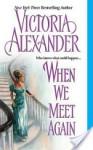 When We Meet Again (Effingtons #10) - Victoria Alexander