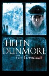 The Greatcoat: A Ghost Story - Helen Dunmore