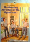 The Amazing Adventure of Me, Myself, and I - R.L. Stine, Jovial Bob Stine, George Ulrich