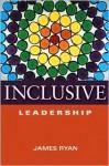 Inclusive Leadership - James Ryan