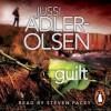 Guilt - Jussi Adler-Olsen, Martin Aitken, Steven Pacey