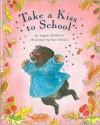 Take a Kiss to School - Mary Hooper, Angela McAllister, Sue Hellard
