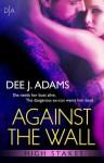 Against the Wall - Dee J. Adams