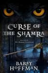Curse of the Shamra - Barry Hoffman
