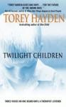 Twilight Children: Three Voices No One Heard Until a Therapist Listened - Torey L. Hayden