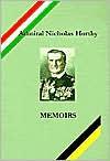 Admiral Nicholas Horthy: Memoirs - Andrew L. Simon, Nicholas Roosevelt
